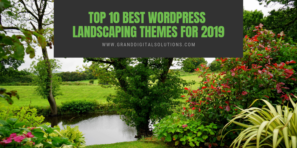 Top 10 Best WordPress Landscaping Themes For 2019